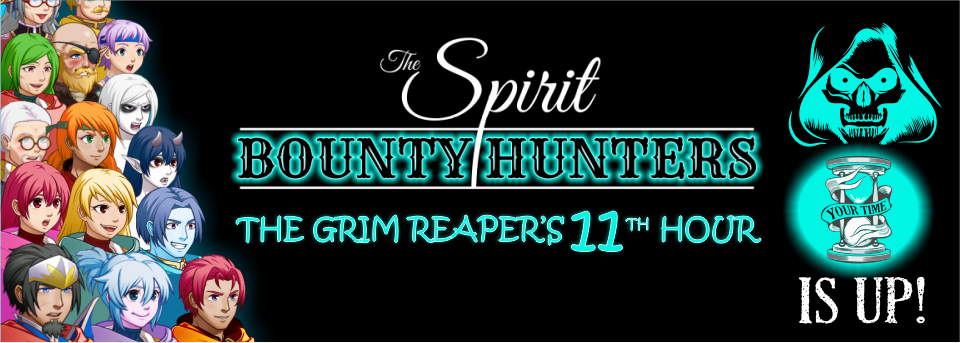 The Spirit Bounty Hunters - Grim's 11th hour