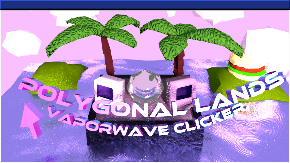 Vaporwave Clicker : Polygonal Lands