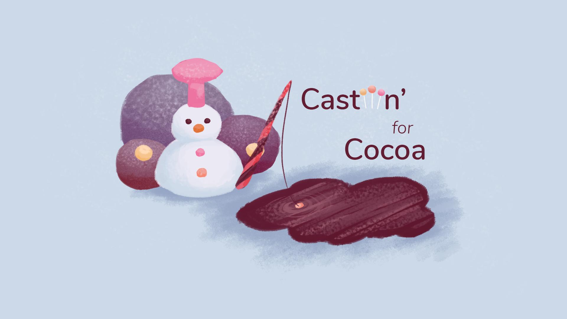 Castin' for Cocoa