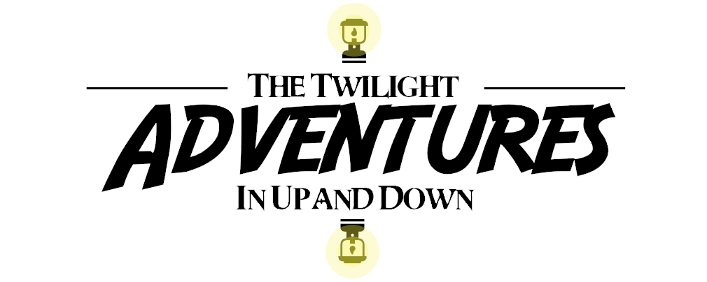 The Twilight Adventures In Up and Down