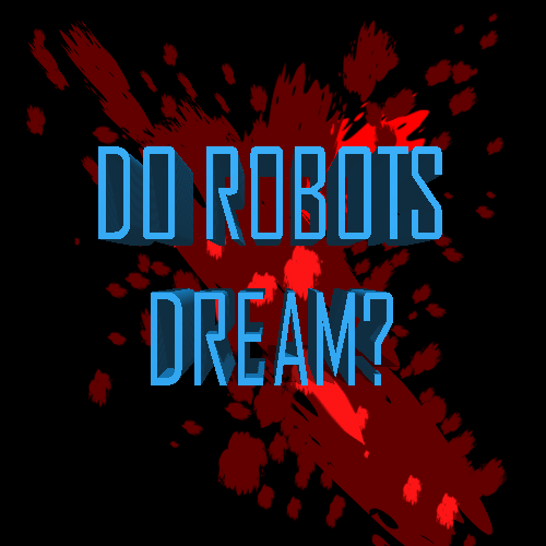 do robots dream?