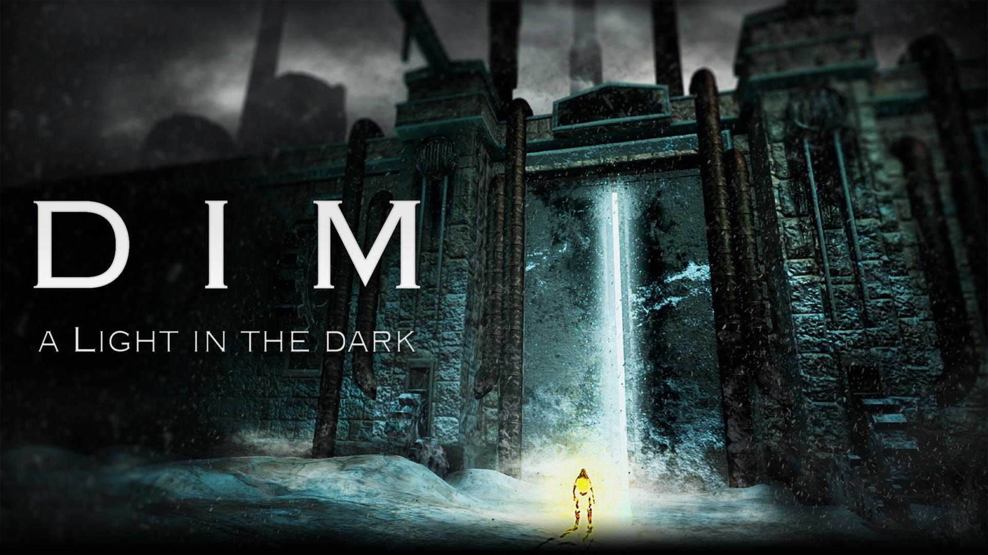 Dim: A Light In The Dark