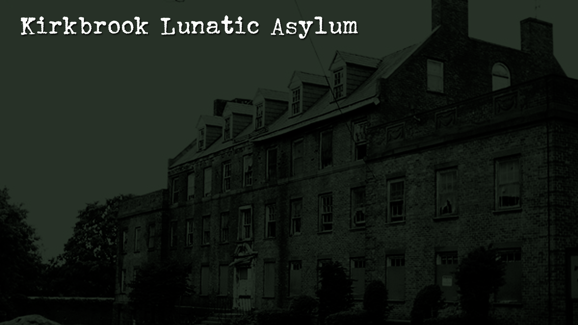 Kirkbrook Lunatic Asylum