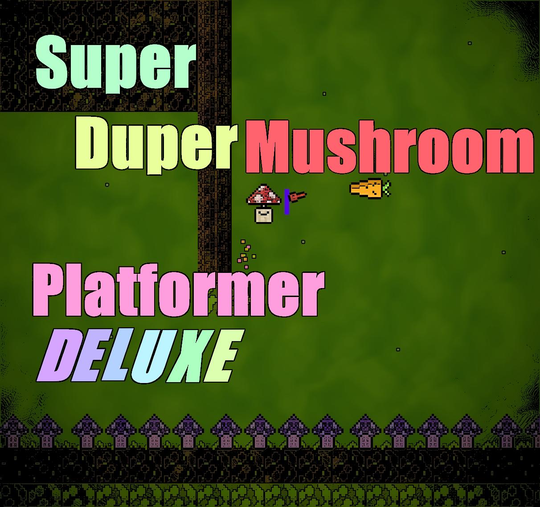 SuperDuperMushroomPlatformerDeluxe5000(GWJAM)