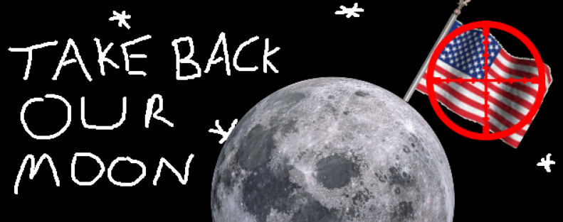 TAKE BACK OUR MOON