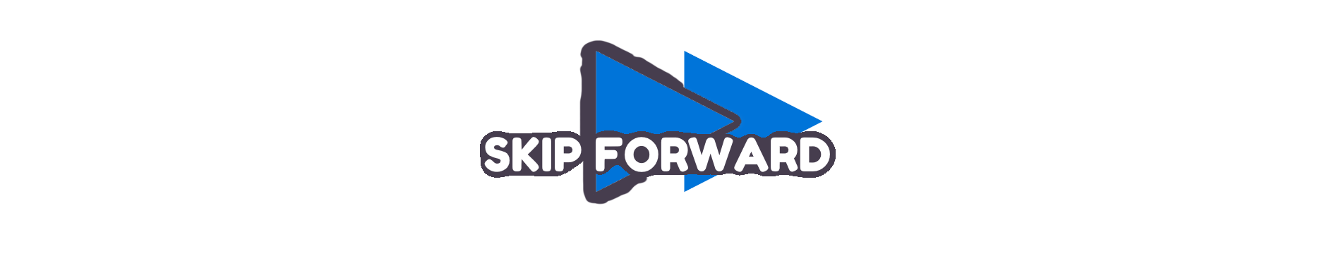 SKIP FORWARD