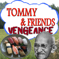 Tommy and Friends : VENGEANCE