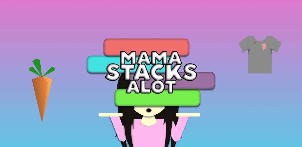 Mama Stacks Alot