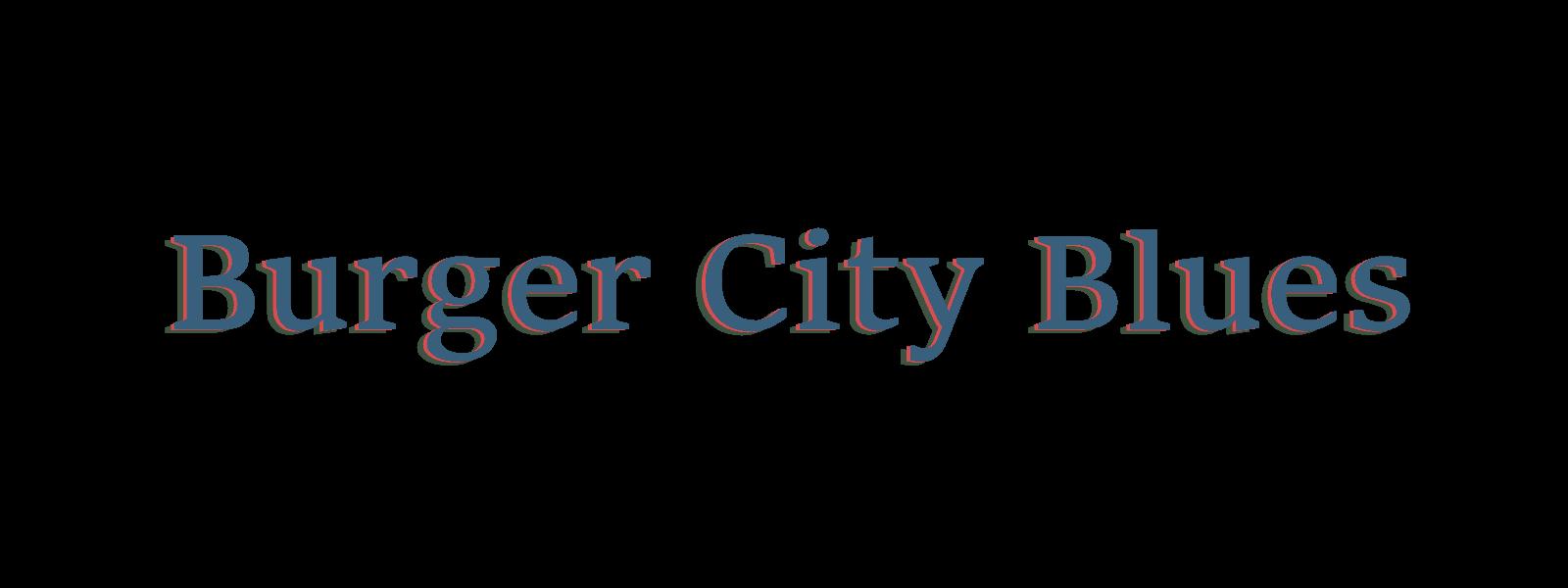 Burger City Blues