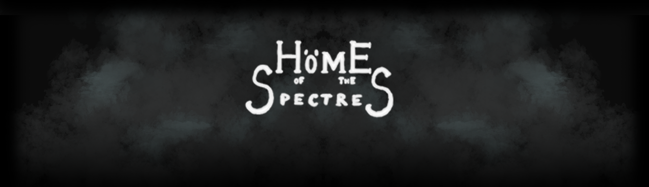 Home of the Spectres