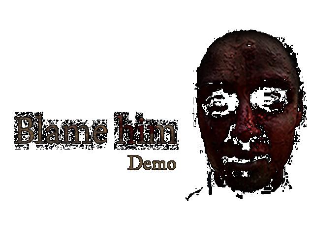 Blame Him - Demo