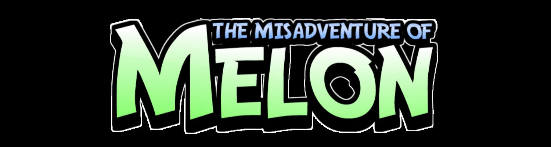 The Misadventure Of Melon