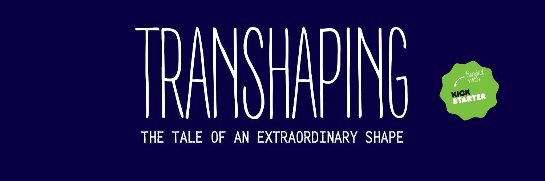 Transhaping