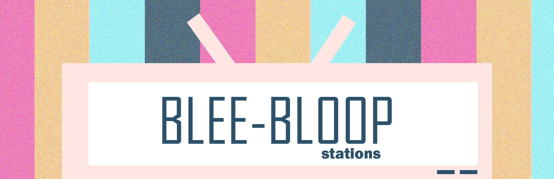 BLEE-BLOOP Stations