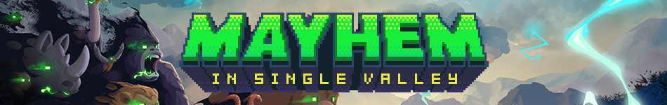 Mayhem in Single Valley (Coming Soon)