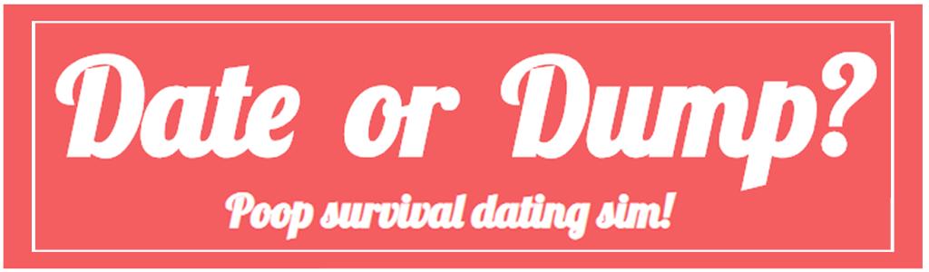 Date or Dump