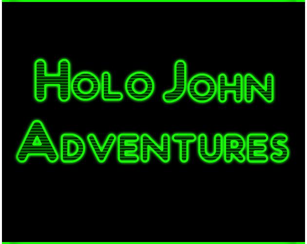 Holo-John Adventures