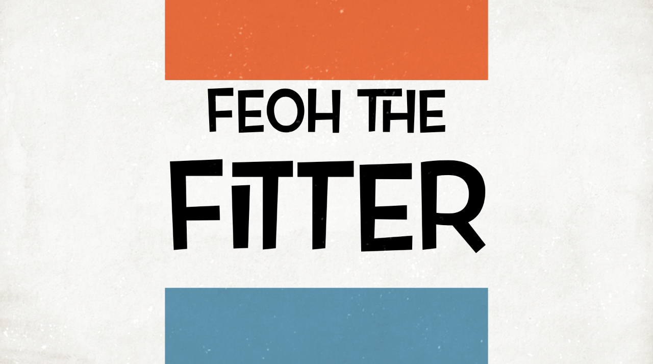 Feoh the Fitter