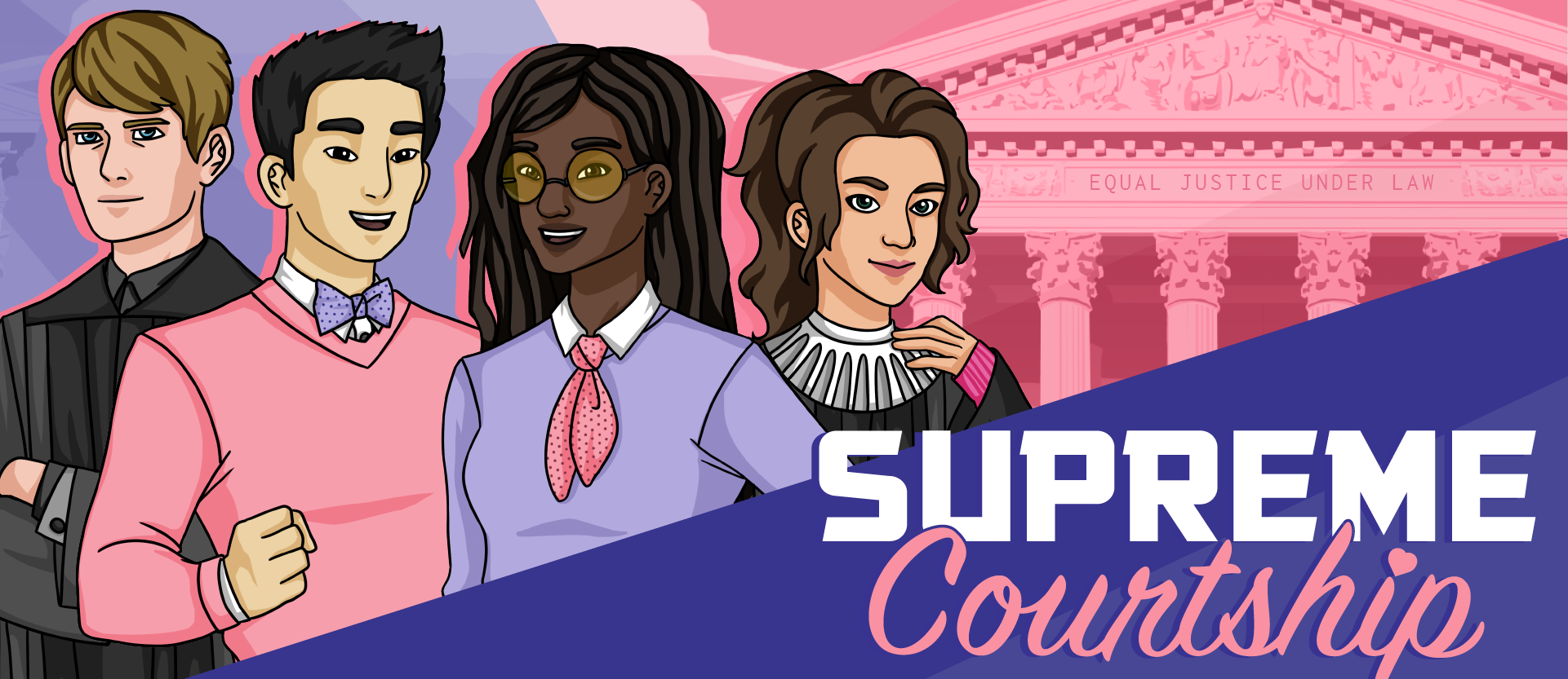 Supreme Courtship: Comedy, Adventure, JUSTICE!