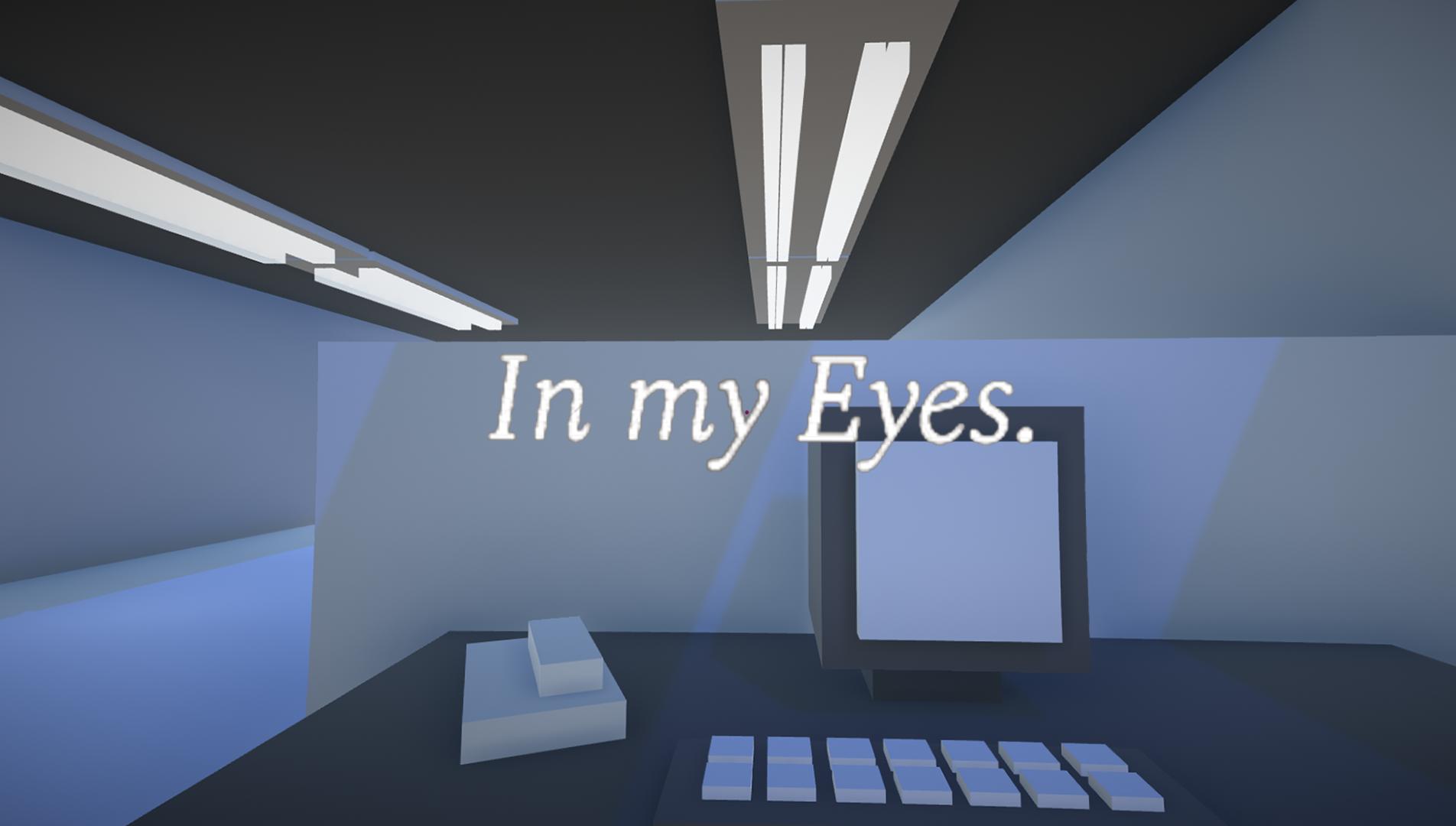 In my Eyes.