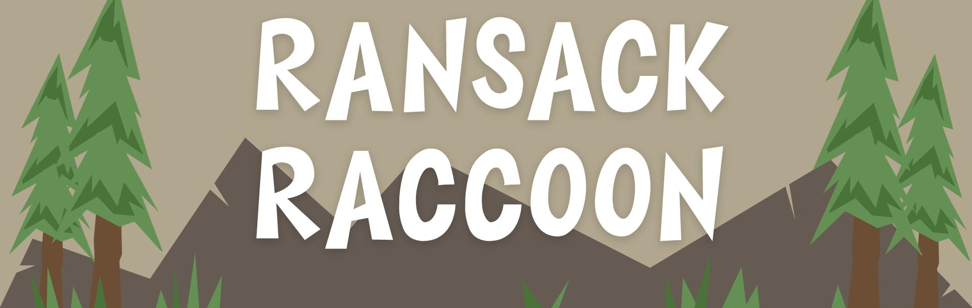 Ransack Raccoon