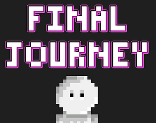 Final Journey by EvilKiwi for Brackeys Game Jam #2 - itch io