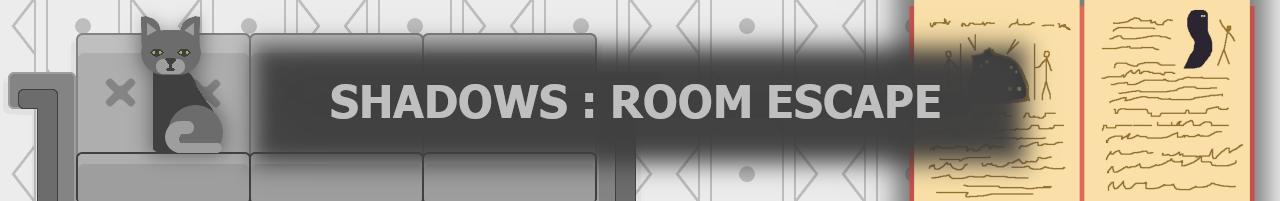 Shadows : Room Escape