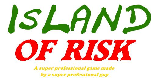 Island of RISK! [72 hour game jam entry]