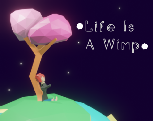Life Is A Wimp
