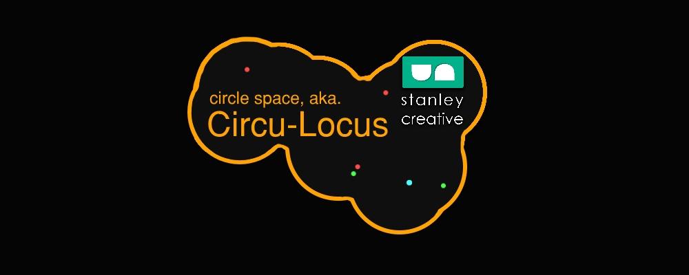 Circle Space aka. Circu-Locus