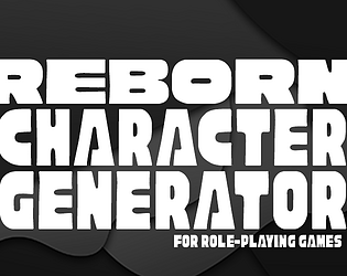 Reborn - A Tabletop RPG Character Generator by momatoes