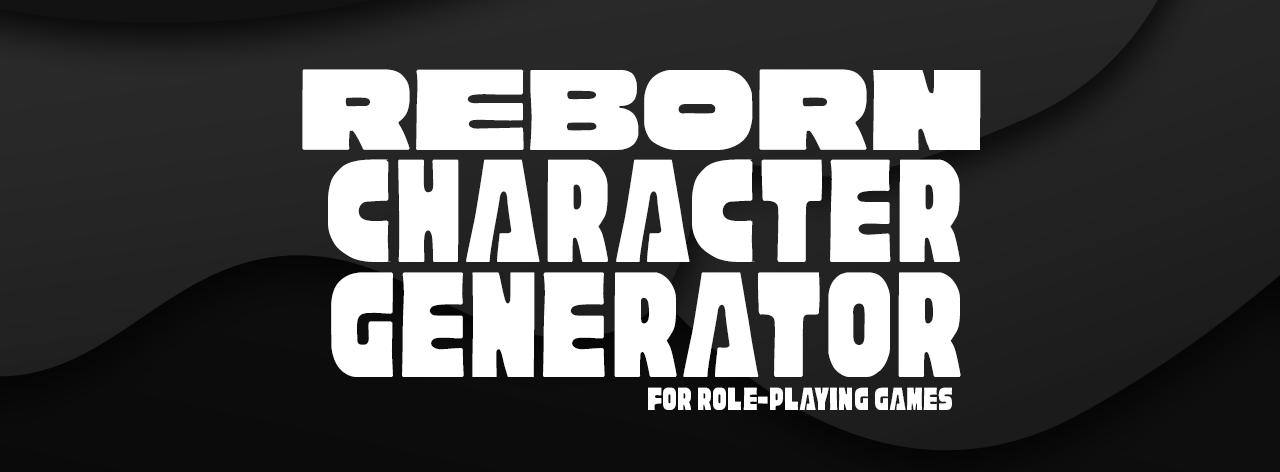 Reborn - A Tabletop RPG Character Generator