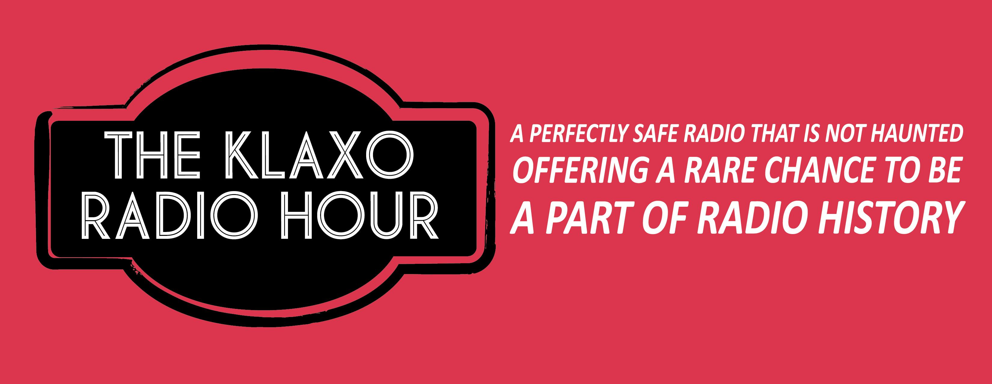 The Klaxo Radio Hour