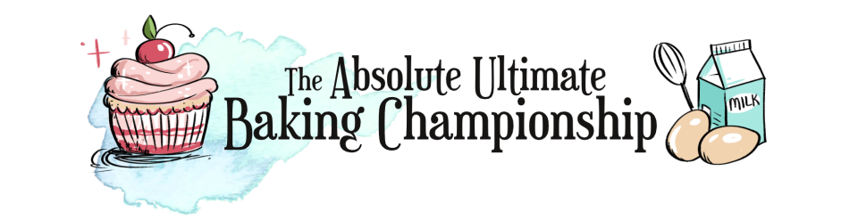 The Absolute Ultimate Baking Championship