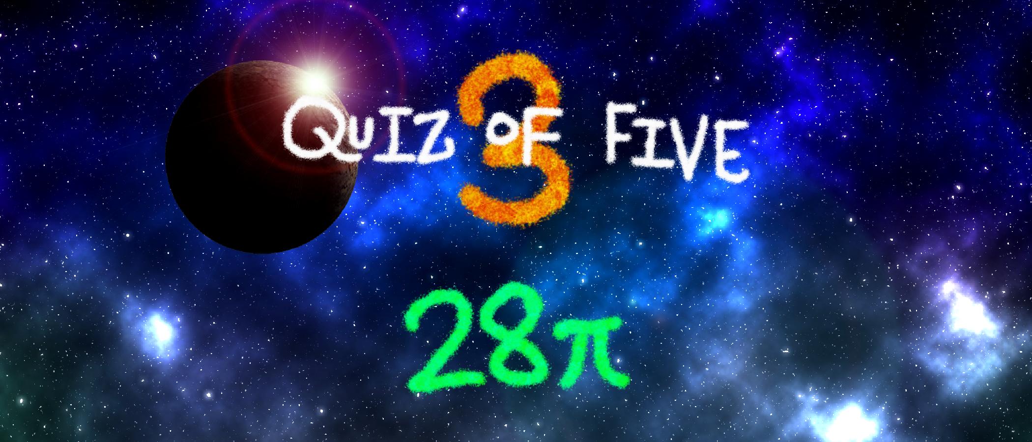 Quiz of Five 3: 28π