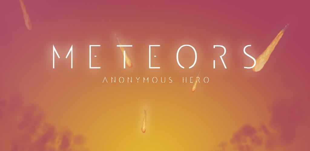 Meteors Anonymous Hero