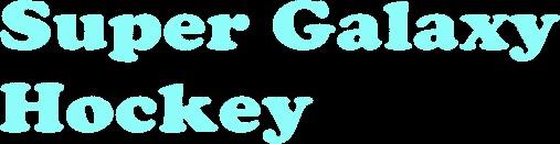 Super Galaxy Hockey