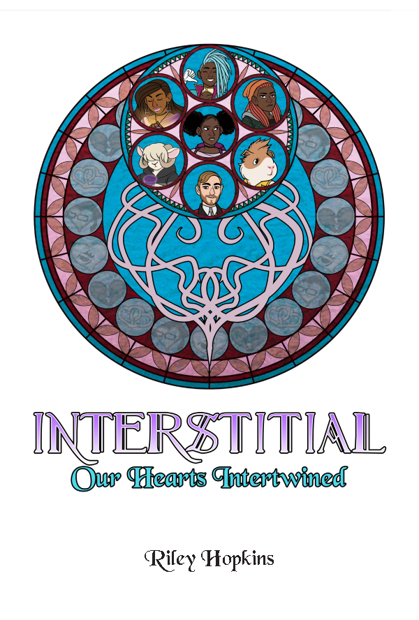 Interstitial: Our Hearts Intertwined by Riley Hopkins