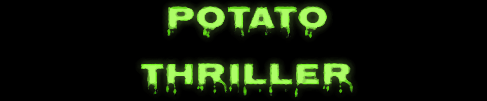 Potato Thriller Steamed Potato Edition