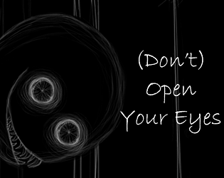 (Don't) Open Your Eyes [Free] [Visual Novel] [Windows] [macOS] [Linux]