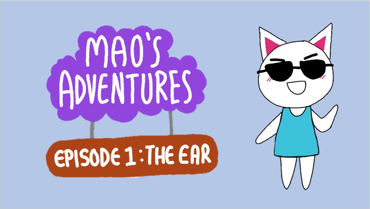 Mao's Adventures: The Ear