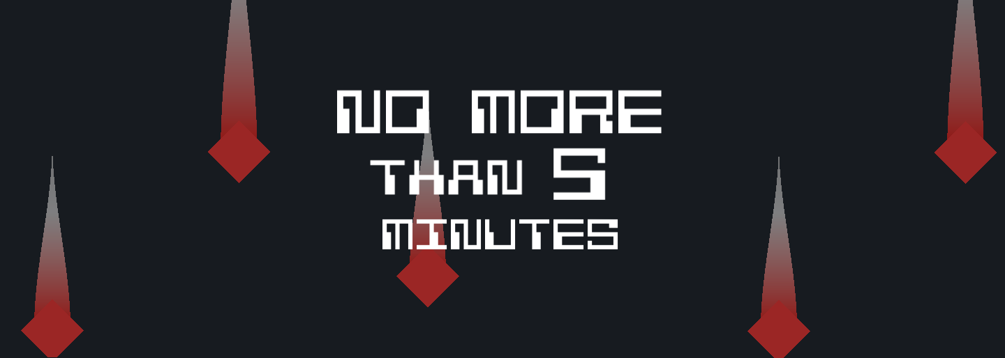 No More Than 5 minutes