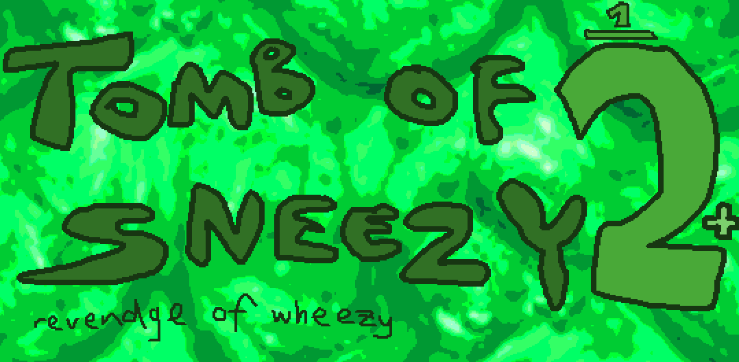 Tomb of Sneezy 1/2+ revendge of wheezy