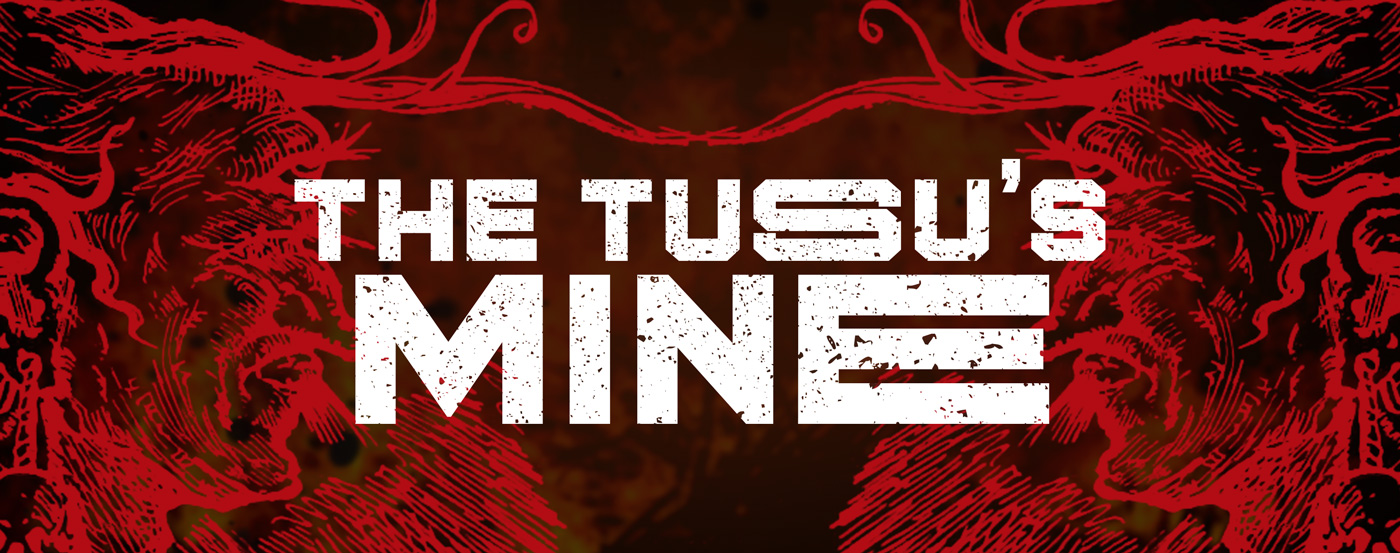 The Tusu's Mine