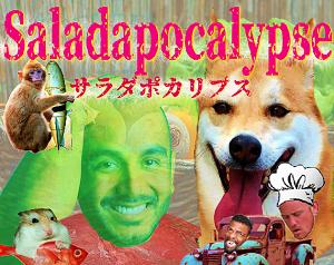 Saladapocalypse