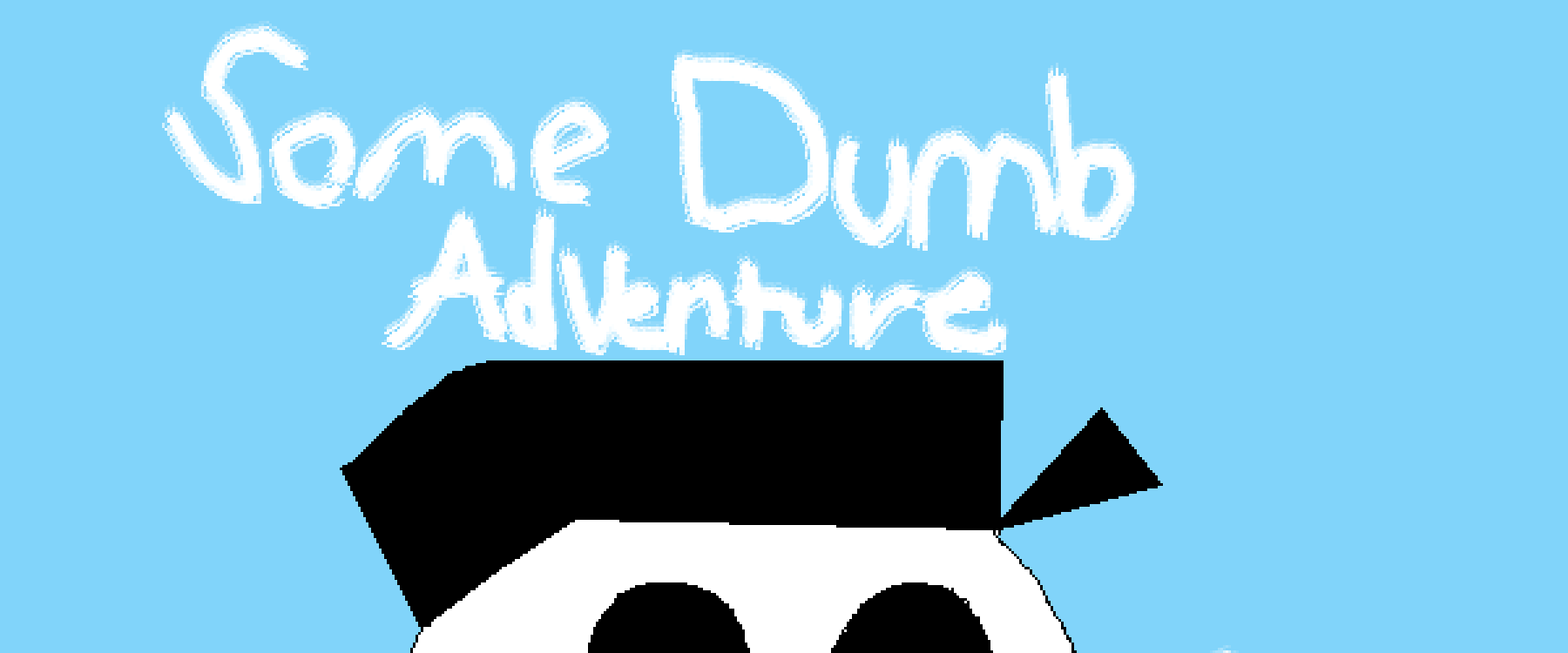 Some Dumb Adventure