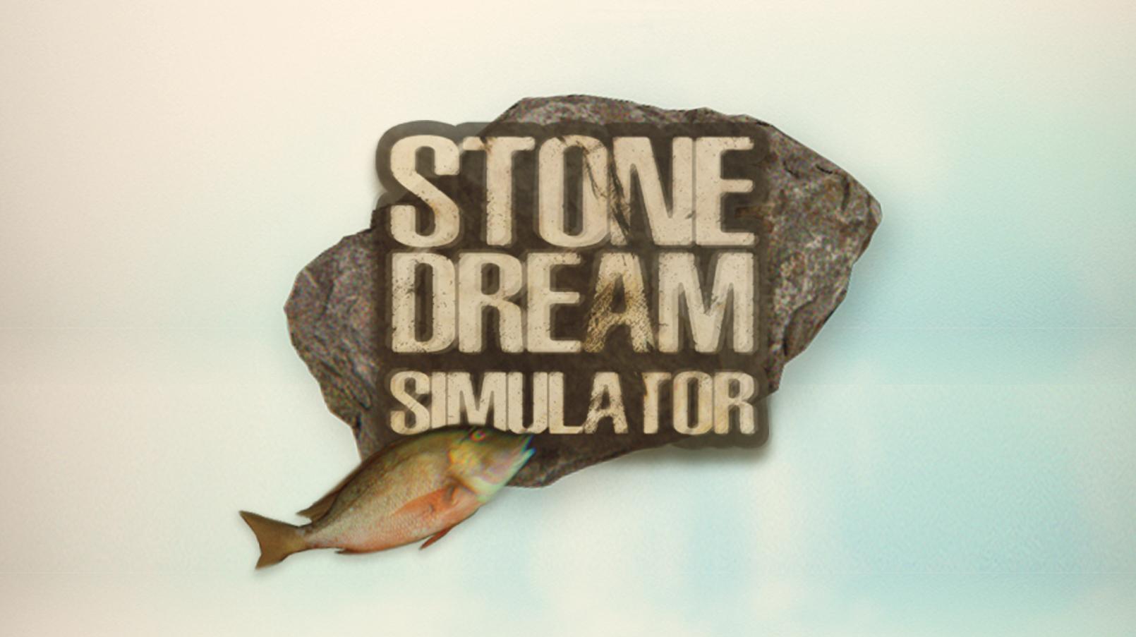 Stone Dream Simulator