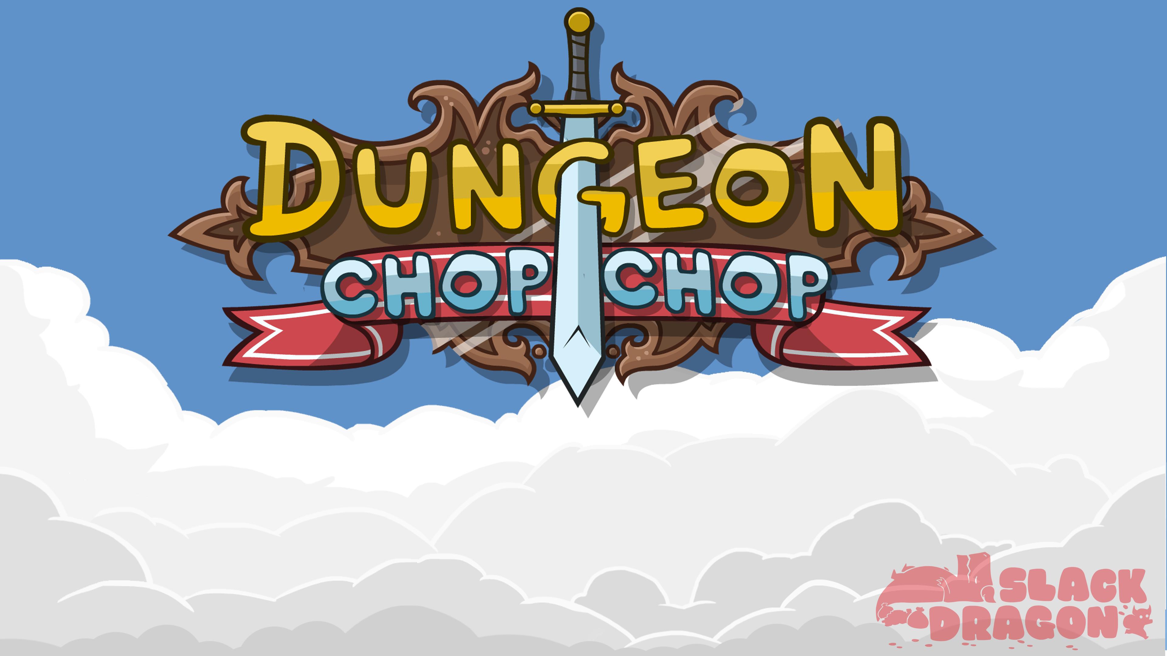 Dungeon Chop Chop