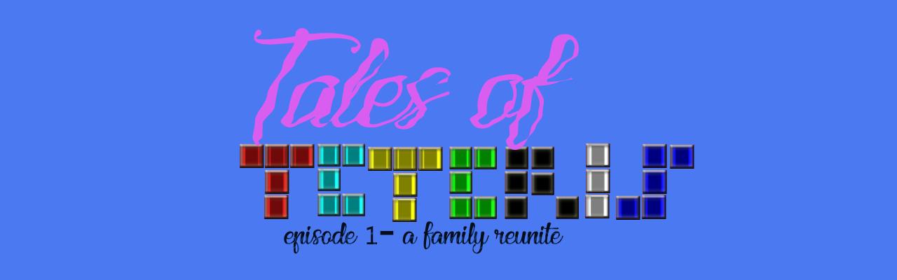 Tales Of Teteris - Episode 1: A family reunite