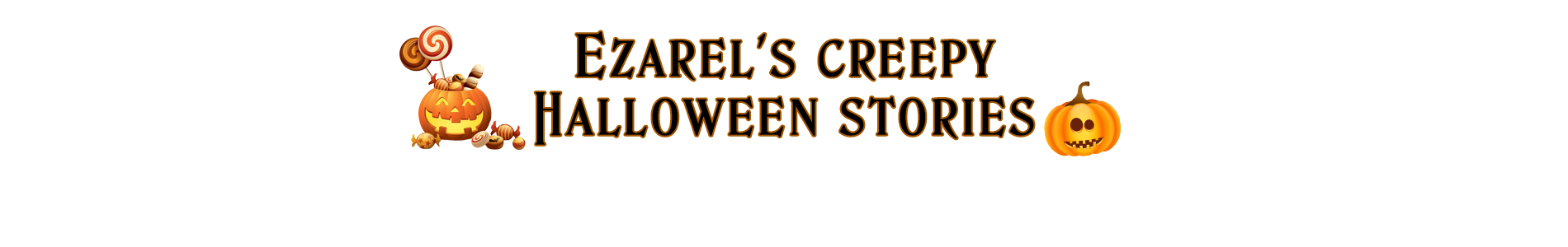 Ezarel's creepy Halloween stories